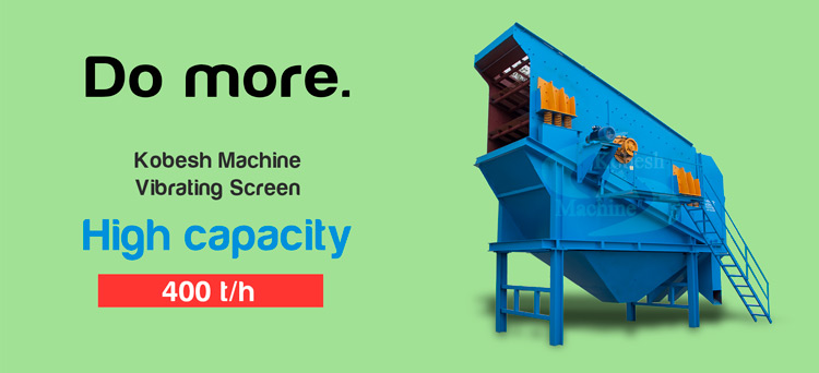 kobesh machine high capacity vibrating screen 400t/h